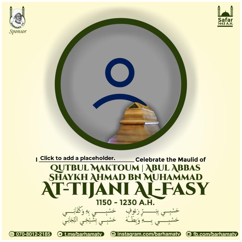 Maulid Shaykh Ahmad Tijani al-Fasy